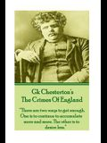 GK Chesteron's The Crimes Of England: There are two ways to get enough. One is to continue to accumulate more and more. The other is to desire less.