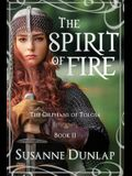 The Spirit of Fire: The Orphans of Tolosa, Book II
