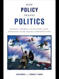 How Policy Shapes Politics: Rights, Courts, Litigation, and the Struggle Over Injury Compensation