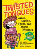 Twisted Tongues: Jokes, Comics, Facts, and Tongue Twisters--All 100% Gross!