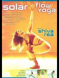 Solar Flow Yoga: Daily Vinyasa Practices for Greater Energy, Vitality, and Strength