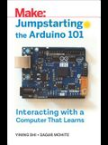 Jumpstarting the Arduino 101: Interacting with a Computer That Learns