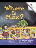 Where Is Max? (a Rookie Reader)