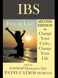 Ibs-Free at Last! Second Edition: Change Your Carbs, Change Your Life with the Fodmap Elimination Diet