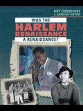 Was the Harlem Renaissance a Renaissance?