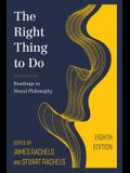 The Right Thing to Do: Readings in Moral Philosophy