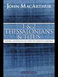 1 and 2 Thessalonians and Titus: Living Faithfully in View of Christ's Coming