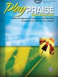 Play Praise -- Most Requested, Bk 1: 11 Piano Arrangements of Contemporary Worship Songs
