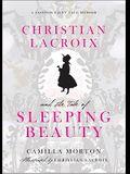 Christian LaCroix and the Tale of Sleeping Beauty: A Fashion Fairy Tale Memoir