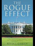 The Rogue Effect: Political Shock and Awe Provided by Reagan and Trump Utter Disbelief and Anger Experienced by the Left, Liberal Media