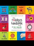 The Toddler's Handbook: Bilingual (English / Spanish) (Inglés / Español) Numbers, Colors, Shapes, Sizes, ABC Animals, Opposites, and Sounds, w