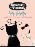 Breakfast at Tiffany's: The Official Guide to Style: Over 100 Fashion, Decorating and Entertaining Tips to Bring Out Your Inner Holly Golightly
