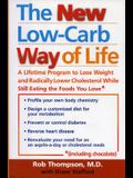 New Low Carb Way of Life: A Lifetime Program to Lose Weight and Radically Lower Cholesterol While Still Eating the Foods You Love, Including Cho