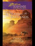 Betrayal in the Badlands (Love Inspired Suspense)