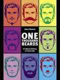 One Thousand Beards: A Cultural History of Facial Hair