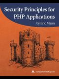 Security Principles for PHP Applications: A php[architect] guide