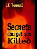 Secrets Can Get You Killed