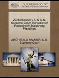 Zuckerkandel V. U S U.S. Supreme Court Transcript of Record with Supporting Pleadings