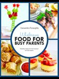 Wholesome Food for Busy Parents: Healthy Meals for the Fussiest of Little Eaters