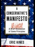 A Conservative's Manifesto: A Brief Discussion of Some Principles