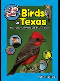 The Kids' Guide to Birds of Texas: Fun Facts, Activities and 87 Cool Birds