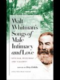 Walt Whitman's Songs of Male Intimacy and Love: Live Oak, with Moss and Calamus
