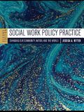 Social Work Policy Practice: Changing Our Community, Nation, and the World