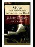Götz von Berlichingen mit der eisernen Hand: Ein Schauspiel in fünf Aufzügen