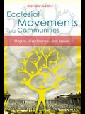Ecclesial Movements and Communities: Origins, Significance, and Issues