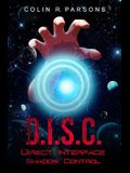 D.I.S.C.: Direct Interface Shadow Control