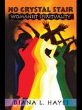 No Crystal Stair: Womanist Spirituality
