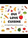Oui Love Cuisine: An English/French Bilingual Picture Book