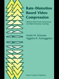 Rate-Distortion Based Video Compression: Optimal Video Frame Compression and Object Boundary Encoding