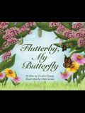 Flutterby, My Butterfly