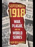 September 1918: War, Plague, and the World Series