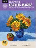 Painting: Acrylic Basics: Master the Art of Painting in Acrylic