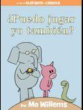 ¿puedo Jugar Yo También? (an Elephant & Piggie Book, Spanish Edition)