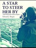 A Star to Steer Her by: A Self-Teaching Guide to Offshore Navigation