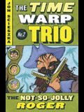 The Not-So-Jolly Roger #2 (Time Warp Trio)