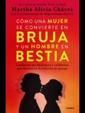 Cómo Una Mujer Se Convierte En Bruja Y Un Hombre En Bestia / How a Woman Becomes a Witch and a Man Becomes a Beast