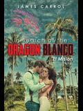 In Search of the Dragon Blanco, El Mision