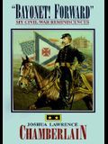 Bayonet! Forward My Civil War Reminiscences