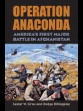 Operation Anaconda: America's First Major Battle in Afghanistan [With CD (Audio)]