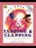 The Book of Tapping & Clapping: Wonderful Songs and Rhymes Passed Down from Generation to Generation for Infants & Toddlers