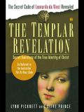 The Templar Revelation: Secret Guardians of the True Identity of Christ