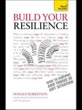 Build Your Resilience: How to Survive and Thr