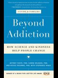 Beyond Addiction: How Science and Kindness Help People Change: A Guide for Families