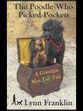 The Poodle Who Picked Pockets: A Grandpa Max Tale (novelette)