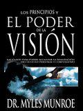 Los Los Principios Y Poder de la Visión: Las Claves Para Poder Alcanzar La Realizacion del Destino Personal Y Corporativo (Spanish Language Edition, t