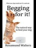 Begging for it!: The natural way to feed your dog